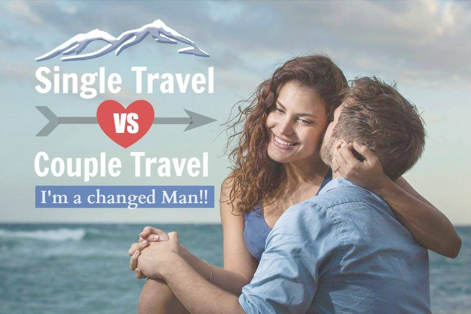 Solo Travel vs Couple Travel – I'm a Changed Man